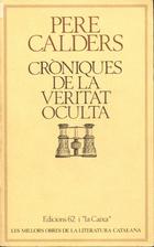 Cròniques de la veritat oculta by Pere…
