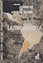 Latinoamérica: ahora o nunca by Juan…