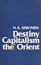 Destiny of capitalism in the orient by N. A.…