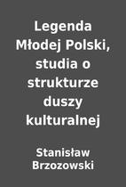 Legenda Młodej Polski, studia o strukturze…