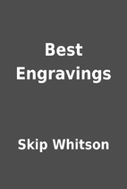 Best Engravings by Skip Whitson