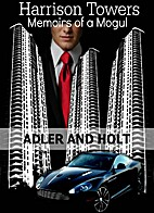 Harrison Towers: Memoirs of a Mogul by Adler…
