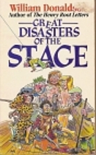 Great Disasters of the Stage by William…