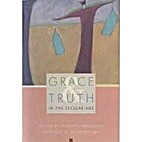 Grace and Truth in the Secular Age by…
