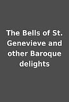 The Bells of St. Genevieve and other Baroque…