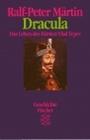 Dracula. Das Leben des Fürsten Vlad Tepes. ( Geschichte). - Ralf-Peter Martin