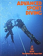 Advanced Sport Diving by British Sub-Aqua…