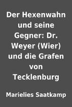 Der Hexenwahn und seine Gegner: Dr. Weyer…