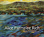 Alice Parmelee Rich, Volume 1 by Alice…