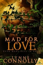 Mad for Love by Lynne Connolly