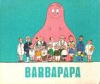 Barbapapa by Annette Tison