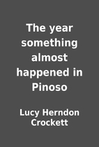 The year something almost happened in Pinoso…