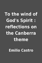 To the wind of God's Spirit : reflections on…