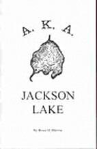 A.K.A. Jackson Lake: Also known as Jackson…