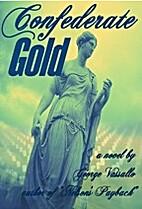 Confederate Gold by George Vassallo