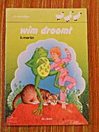 wim droomt by B. Martin