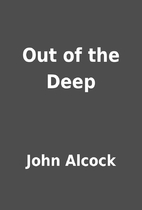 Out of the Deep by John Alcock