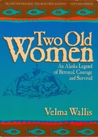 Two Old Women: An Alaska Legend of Betrayal,…