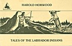 Tales of the Labrador Indians by Harold…