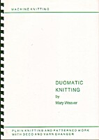 Duomatic knitting by Mary Weaver