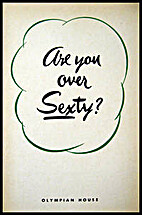Are You Over Sexty? (Hardcover) by OLYMPIAN…