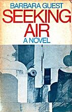 Seeking Air by Barbara Guest