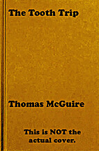 The tooth trip by Thomas McGuire