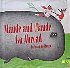 Maude and Claude Go Abroad by Susan Meddaugh