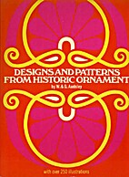 Designs and Patterns from Historic Ornament…