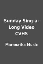 Sunday Sing-a-Long Video CVHS by Maranatha…