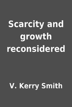 Scarcity and growth reconsidered by V. Kerry…