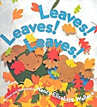 Leaves! Leaves! Leaves ! by Nancy Wallace