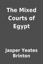The Mixed Courts of Egypt by Jasper Yeates…