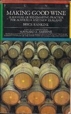 Making Good Wine by Bryce Rankine