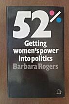 52%.GettingWomen'sPowerintoPolitics. by…
