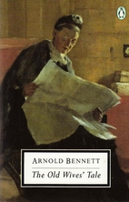 The Old Wives' Tale by Arnold Bennett