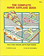 The Complete Paper Airplane Book How to…