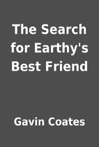 The Search for Earthy's Best Friend by Gavin…