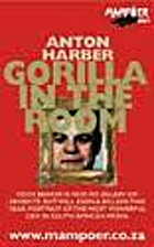 Gorilla in the room by Anton Harber