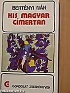 Kis magyar címertan by Iván Bertényi
