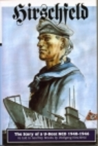 Hirschfeld: The Story of a U-Boat Nco…