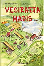 Vesiratta Madis by Harri Jõgisalu