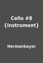 Cello #8 {Instrument} by Hermenbeyer