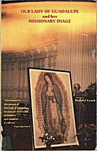 Our Lady of Guadalupe and her missionary…