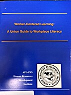 Worker-Centered Learning: a Union Guide to…