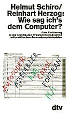 Wie sag ich's dem Computer? by Helmut Schiro