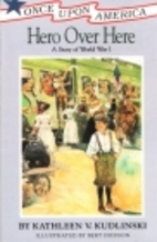 Hero Over Here: A Story of World War I by…