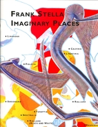 Frank Stella Imaginary Places by Sidney…