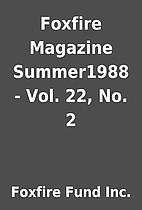Foxfire Magazine Summer1988 - Vol. 22, No. 2…