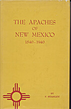 The Apaches of New Mexico, 1540-1940 by F.…